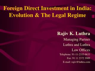 Foreign Direct Investment in India: Evolution  The Legal Regime
