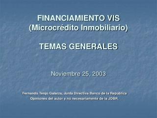 FINANCIAMIENTO VIS Microcr dito Inmobiliario  TEMAS GENERALES   Noviembre 25, 2003
