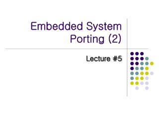 Embedded System Porting 2