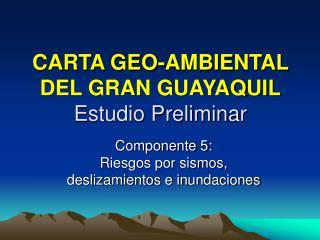 CARTA GEO-AMBIENTAL DEL GRAN GUAYAQUIL Estudio Preliminar