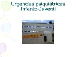 Urgencias psiqui tricas Infanto-Juvenil