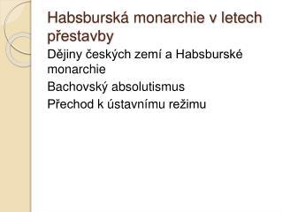 Habsbursk  monarchie v letech prestavby