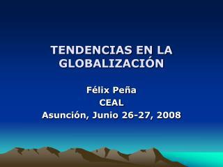 TENDENCIAS EN LA GLOBALIZACI N