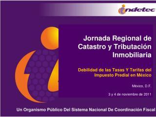 Jornada Regional de Catastro y Tributaci n Inmobiliaria   Debilidad de las Tasas Y Tarifas del Impuesto Predial en M xic