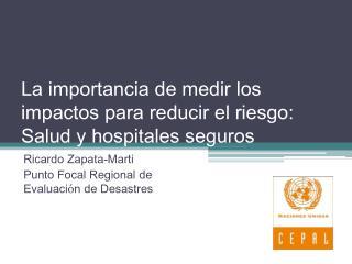 La importancia de medir los impactos para reducir el riesgo: Salud y hospitales seguros
