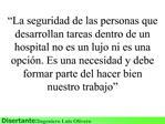 La seguridad de las personas que desarrollan tareas dentro de un hospital no es un lujo ni es una opci n. Es una necesi