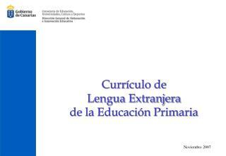 Curr culo de  Lengua Extranjera  de la Educaci n Primaria