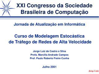 XXI Congresso da Sociedade Brasileira de Computa  o