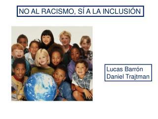 NO AL RACISMO, S  A LA INCLUSI N