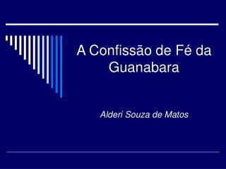 A Confiss o de F  da  Guanabara   Alderi Souza de Matos