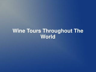 Wine Tours Throughout The World