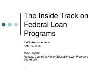 The Inside Track on Federal Loan Programs