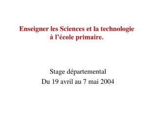 Enseigner les Sciences et la technologie   l  cole primaire.