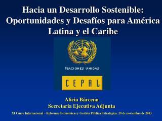 Hacia un Desarrollo Sostenible: Oportunidades y Desaf os para Am rica Latina y el Caribe