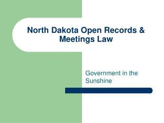 North Dakota Open Records  Meetings Law