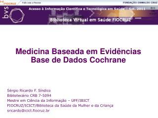Medicina Baseada em Evid ncias Base de Dados Cochrane