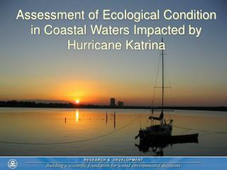 Assessment of Ecological Condition in Coastal Waters Impacted by Hurricane Katrina