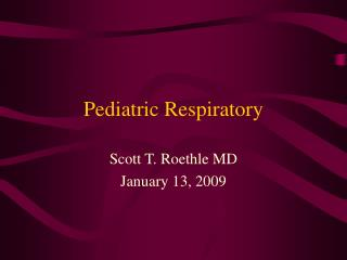Pediatric Respiratory