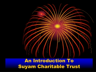 Presentation of Suyam Charitable Trust