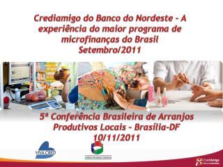 Crediamigo do Banco do Nordeste   A experi ncia do maior programa de microfinan as do Brasil Setembro