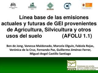 L nea base de las emisiones actuales y futuras de GEI provenientes de Agricultura, Silvicultura y otros usos del suelo