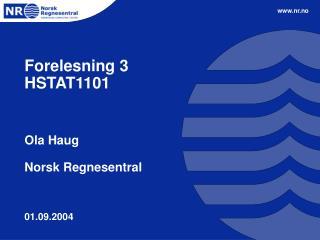 Forelesning 3 HSTAT1101