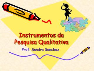 Instrumentos da Pesquisa Qualitativa