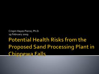 Potential Health Risks from the Proposed Sand Processing Plant in Chippewa Falls
