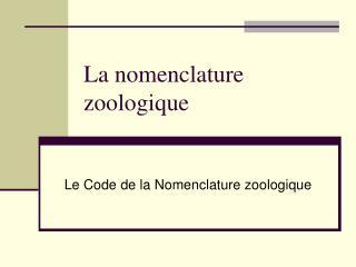 La nomenclature zoologique