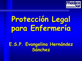 Protecci n Legal para Enfermer a  E.S.P. Evangelina Hern ndez S nchez
