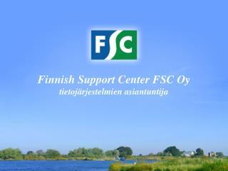 Finnish Support Center FSC Oy  tietoj rjestelmien asiantuntija