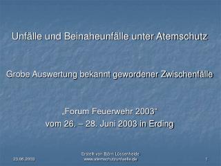 Unf lle und Beinaheunf lle unter Atemschutz   Grobe Auswertung bekannt gewordener Zwischenf lle    Forum Feuerwehr 2003