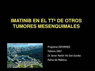 IMATINIB EN EL TT  DE OTROS TUMORES MESENQUIMALES