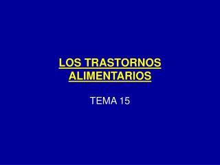 LOS TRASTORNOS ALIMENTARIOS