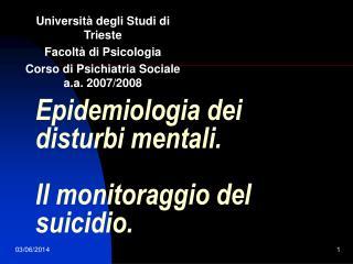 Epidemiologia dei disturbi mentali.  Il monitoraggio del suicidio.