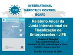 Relat rio Anual da Junta Internacional de Fiscaliza  o de Entorpecentes - JIFE