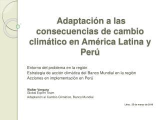 Adaptaci n a las consecuencias de cambio clim tico en Am rica Latina y Per