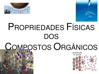 PROPRIEDADES F SICAS DOS  COMPOSTOS ORG NICOS