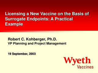 Licensing a New Vaccine on the Basis of Surrogate Endpoints: A Practical Example