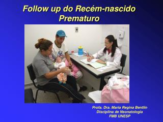 Follow up do Rec m-nascido Prematuro