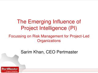 The Emerging Influence of Project Intelligence PI  Focussing on Risk Management for Project-Led Organizations