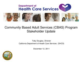 Community Based Adult Services CBAS Program Stakeholder Update