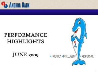 PERFORMANCE HIGHLIGHTS  JUNE 2009