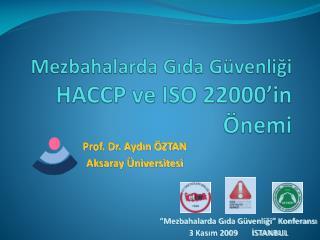 Mezbahalarda Gida G venligi HACCP ve ISO 22000 in  nemi