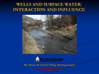 WELLS AND SURFACE WATER: INTERACTION AND INFLUENCE
