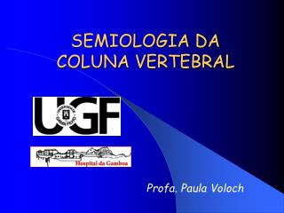 SEMIOLOGIA DA COLUNA VERTEBRAL