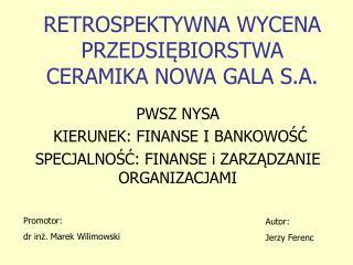 RETROSPEKTYWNA WYCENA PRZEDSIEBIORSTWA CERAMIKA NOWA GALA S.A.