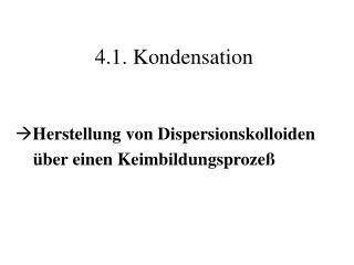 4.1. Kondensation