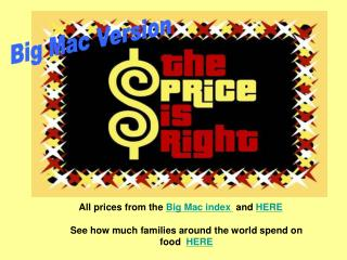 All prices from the Big Mac index  and HERE