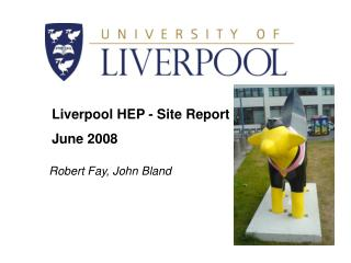 Liverpool HEP - Site Report June 2008